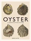 Oyster A Gastronomic History