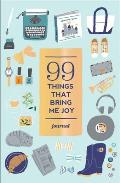 99 Things That Bring Me Joy (Guided Journal)