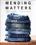 Mending Matters: Stitch, Patch, and Repair Your Favorite Denim and More
