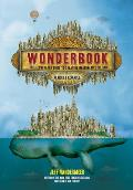 Wonderbook Revised & Expanded The Illustrated Guide to Creating Imaginative Fiction