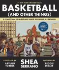 Basketball (And Other Things): A Collection of Questions, Asked, Answered, Illustrated