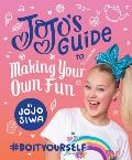 Jojo's Guide to Making Your Own Fun: #doityourself