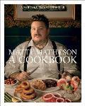 Matty Matheson A Cookbook