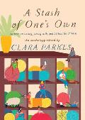 A Stash of One's Own: Knitters on Loving, Living With, and Letting Go of Yarn