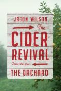 Cider Revival Dispatches from the Orchard
