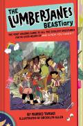 The Lumberjanes Beastiary: The Most Amazing Guide to All the Coolest Creatures You've Ever Heard of and a Few You Haven't