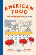 American Food A Not So Serious History