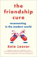 Friendship Cure: Reconnecting in the Modern World