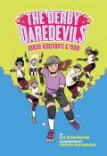 Derby Daredevils Kenzie Kickstarts a Team The Derby Daredevils Book 1