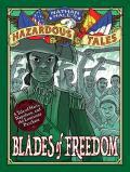 Blades of Freedom (Nathan Hale's Hazardous Tales #10): A Tale of Haiti, Napoleon, and the Louisiana Purchase