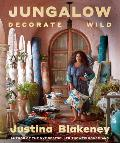 Jungalow Decorate Wild The Life & Style Guide