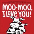 Moo Moo I Love You