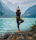 Fifty Places to Practice Yoga Before You Die Yoga Experts Share the Worlds Greatest Destinations