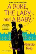 A Duke, the Lady, and a Baby (Rogues and Remarkable Women #1)