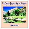 Fly Fishing Eastern Sierra Streams: Where to Go, What to Use and How to Get There