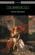 The Three Theban Plays: Antigone, Oedipus the King, and Oedipus at Colonus (Translated by Francis Storr with Introductions by Richard C. Jebb)