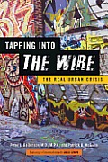 Tapping Into The Wire The Real Urban Crisis