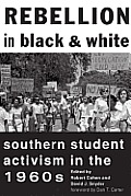 Rebellion In Black & White Southern Student Activism In The 1960s
