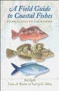 Field Guide to Coastal Fishes From Alaska to California