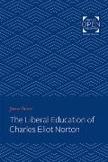 The Liberal Education of Charles Eliot Norton
