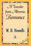 A Traveler from Altruria: Romance