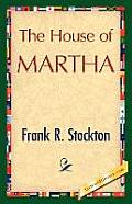 The House of Martha