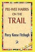 Pee-Wee Harris on the Trail