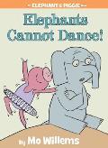 Elephants Cannot Dance!: An Elephant and Piggie Book