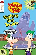 Phineas & Ferb Early Comic Reader 1 Nothing But Trouble Part of the Disney Comics Initiative