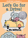Let's Go for a Drive!: An Elephant and Piggie Book