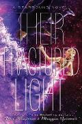 Starbound 03 Their Fractured Light