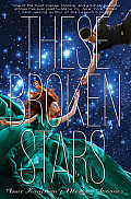 These Broken Stars: The Starbound Trilogy #1