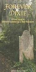Forever Dixie A Field Guide to Southern Cemeteries & Their Residents