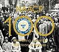 NAACP Celebrating a Century 100 Years in Pictures Celebrating a Century 100 Years in Pictures