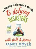 Young Scientists Guide to Defying Disasters with Skill & Daring