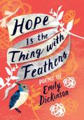 Hope Is the Thing with Feathers The Complete Poems of Emily Dickinson
