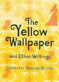 Yellow Wallpaper & Other Writings