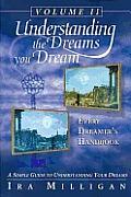 Understanding the Dreams You Dream, Vol. 2