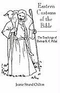 Eastern Customs of the Bible: The Teachings of Bishop K. C. Pillai
