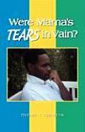 Were Mama's Tears in Vain?