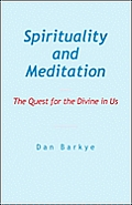 Spirituality and Meditation: The Quest for the Divine in Us