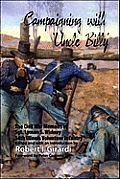 Campaigning with Uncle Billy: The Civil War Memoirs of Sgt. Lyman S. Widney, 34th Illinois Volunteer Infantry