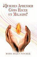 Quieres Aprender Como Hacer Un Milagro?