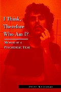 I Think Therefore Who Am I