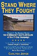 Stand Where They Fought: 150 Battlefields of the 77-Day Normandy Campaign
