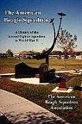 The American Beagle Squadron: A History of the Second Fighter Squadron in World War II