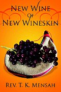 New Wine Of New Wineskin