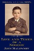 Life and Times of a Nobody: Growing Up in the 1950's