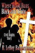 Where Blood Runs Black and White