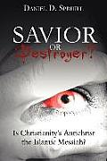 Savior or Destroyer?: Is Christianity's Antichrist the Islamic Messiah?